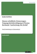 Muraus schriftliche Erinnerungen. Vergangenheitsbewaltigung in Thomas Bernhards Ausloeschung. Ein Zerfall