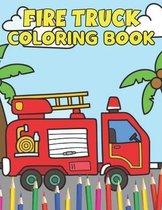 Fire Truck Coloring Book: Fire Truck coloring book for kids Activity books for Preschooler Coloring Book for Boys and Girls (Coloring Book For K