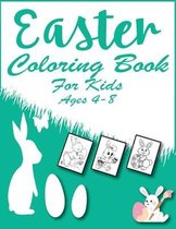 Easter Coloring Book for Kids Ages 4-8: A Fun Activity, Happy Easter Things and Other Cute Things Coloring and Guessing Games for Kids, Toddlers