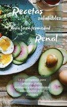 RECETAS SALUDABLES PARA LA ENFERMEDAD RENAL (renal diet)