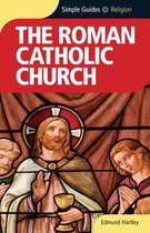 The Roman Catholicism Church - Simple Guides