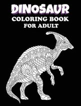 Dinosaur Coloring Book For Adult: Dinosaur Coloring Book For Adults Mindfulness & Relaxation. great gift for someone who loves Drawing Dinosaur.