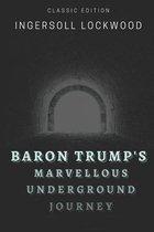 Baron Trump's Marvellous Underground Journey: With original illustrations