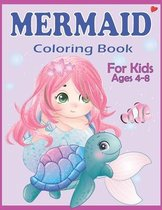 Mermaid Coloring Book for Kids Ages 4-8: Easy and Cute Mermaids Underwater Illustrations for girls and boys ready to color