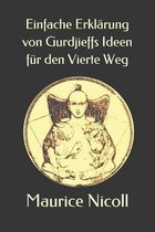 Einfache Erklärung von Gurdjieffs Ideen für den Vierte Weg