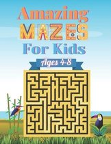 Amazing Mazes For Kids ages 4-8: An Amazing Maze Activity Book for Kids (Maze Books for Kids age 4-8)