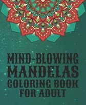 Mind-Blowing Mandalas Coloring Book for Adult