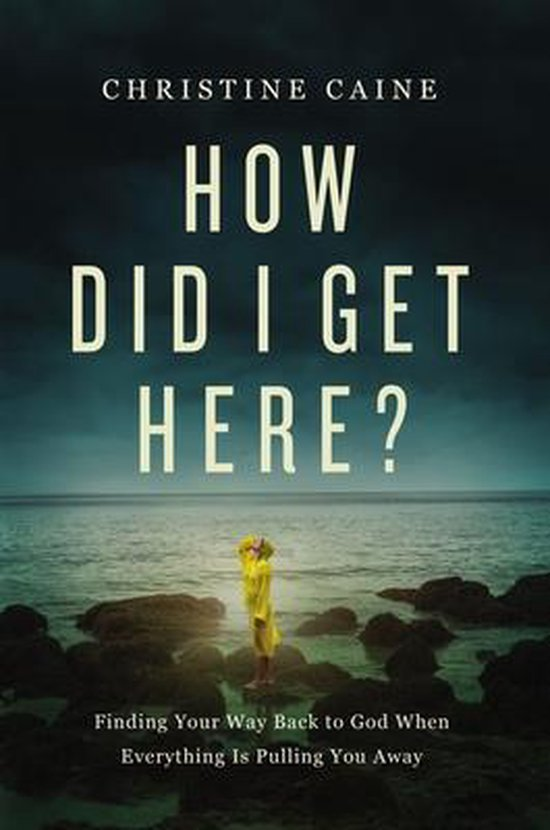 Boek cover How Did I Get Here? van Christine Caine (Hardcover)