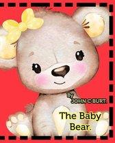 The Baby Bear.