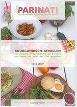 bourgondisch afvallen met Parinati! Een compleet afslankprogramma voor man en vrouw voor 8 weken, met keuze uit meer dan 210 heerlijke, simpele en gezonde gerechten!