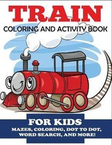 Train Coloring and Activity Book for Kids