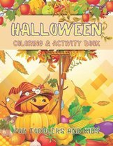 Halloween Coloring and Activity Book For Toddlers and Kids: Children Coloring Workbooks for Kids