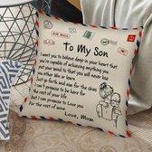"""TDR - Sierkussensloop - 45x45 cm  - leuk als cadeau voor moeder naar zoon -  """"To my son"""""""