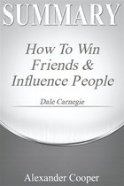 Boek cover Summary of How to Win Friends and Influence People van Alexander Cooper