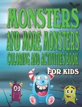 Monsters and More Monsters Coloring and Activity Book For Kids