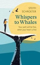 Whispers to whales: Your path will be free, when your heart is free