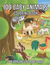 100 Baby Animals Coloring Book: 100 Amazing Coloring Pages