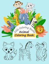 Kids Coloring Books Animal Coloring Book: For Kids Aged 3-10