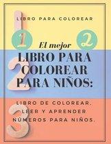 El mejor libro para colorear para niños: Libro de colorear, leer y aprender números para niños.: 8.5 x 11 INCH 21.59 x 27.94 cm 24 PAGES