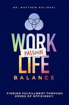 Work-Passion-Life Balance