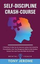 Self-Discipline Crash-Course