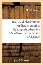 Recueil d'observations medicales extraites de rapports adresses a l'Academie de medecine