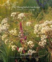 The Thoughtful Gardener : An Intelligent Approach to Garden Design