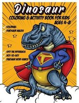 Dinosaur Coloring & Activity Book For Kids Ages 4-8: Great Gift for Boys & Girls Ages 3+