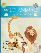 Wild Animals Coloring Book: Animals Coloring Book: Wildlife Coloring Book for Kids Ages 4-8