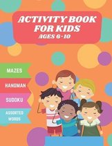 activity book for kids ages 6_10: mazes, sudoku, hangman, assorted words - wonderful activity book for kids ages 6_10 years- size 8.5x11 pages 158