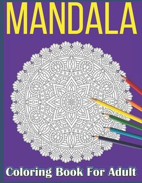 Mandala Coloring Book for Adult: Coloring Pages For Meditation And Happiness