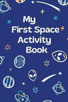 My First Space Activity Book: A Fun Kid Workbook Game For Learning, Solar System Coloring, Dot to Dot, Mazes, Word Search and More!