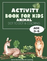 Activity Book for kids: Fun Connect The Dots - Dot To Dot and Coloring Book For Kids Ages 3,4,5 - Boys & Girls Connect The Dots Activity Books