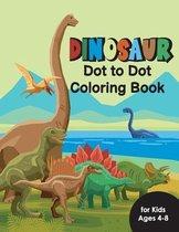 Dinosaur Dot to Dot Coloring Book for Kids Ages 4-8: Fun Connect the Dots Dinosaur Coloring Book for Kids, Great Gift for Boys & Girls