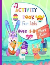 Happy Easter Activity Book For Kids Ages 4-8: A Fun Kid Workbook Game For Learning, Happy Easter Day Coloring, Mazes, Word Search and More!- Easter Gi
