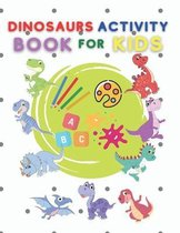 Dinosaurs activity book for kids: Coloring, Dot to Dot, Mazes, and More (Fun Activities for Kids) NEW 2021!!!