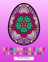 50 Mandala Eggs Easter Coloring Book