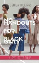 No Handouts for Black Girls: A love letter to US