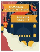Ramadan Activities Book: For Kids Ages 4 - 8