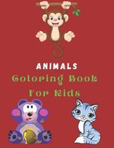 Animals Coloring Book For Kids: Coloring Pages For Kids / Best Gift (100 Pages)