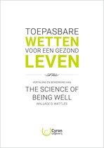 The Science of Being Well van Wallace D. Wattles - Toepasbare Wetten voor een Gezond Leven - Nederlandse vertaling en bewerking