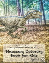 Mischievous Marauder's Dinosaurs Coloring Book For Kids Ages 4-8