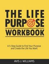 The Life Purpose Workbook