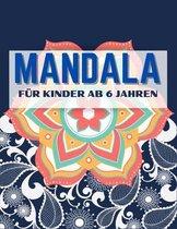 Mandala für Kinder ab 6 Jahren: Einfaches Malbuch für Senioren, Kinder und Anfänger mit lustigen, einfachen und entspannenden Malvorlagen