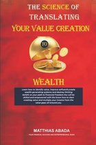 The Science of Translating Your Value Creation to Wealth