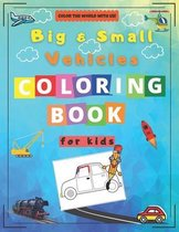 Big & Small Vehicles Coloring Book for Kids
