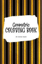 Geometric Patterns Coloring Book for Young Adults and Teens (6x9 Coloring Book / Activity Book)