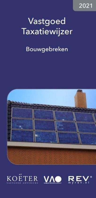 Boek cover Vastgoed Taxatiewijzer Bouwgebreken 2021 van Koeter Vastgoed Adviseurs (Paperback)