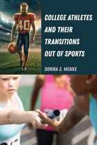 Boek cover College Athletes and Their Transitions Out of Sports van Donna J. Menke