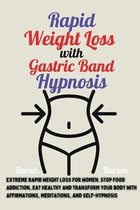Rapid Weight Loss with Gastric Band Hypnosis
